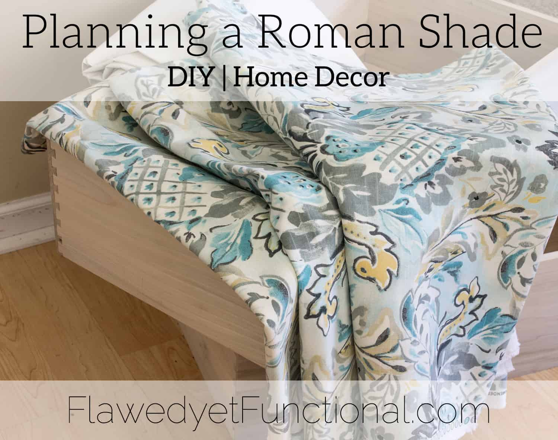 Planning a Roman Shade