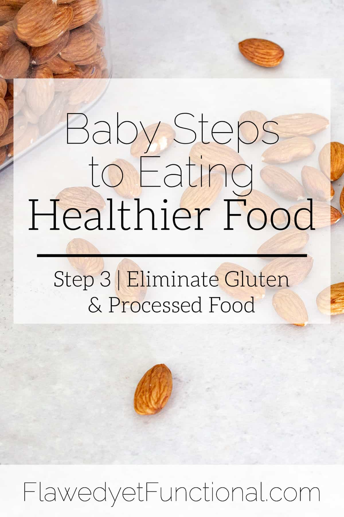 Baby Steps to Eating Healthier Food | Eliminate Gluten & Processed Food