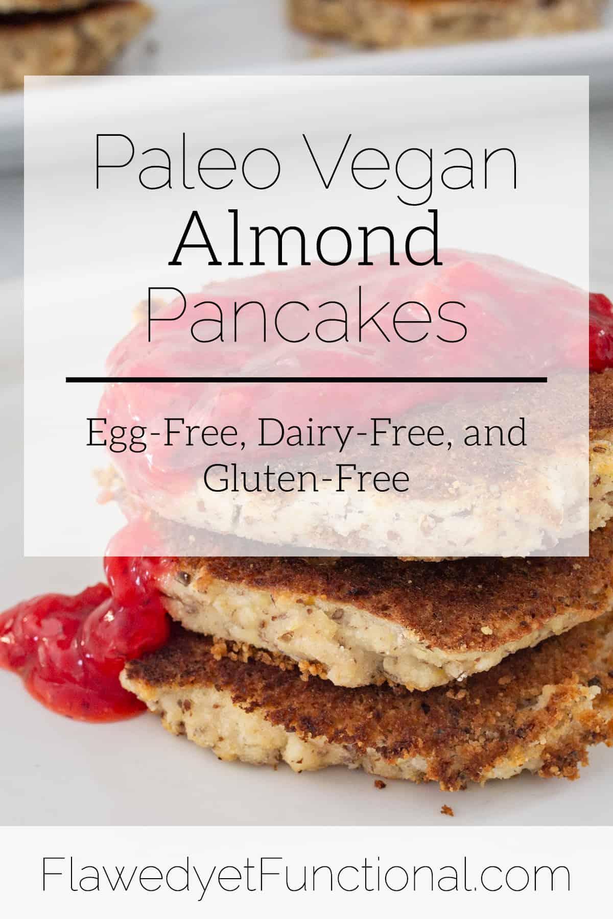 Paleo Vegan Almond Pancakes   Egg-Free, Dairy-Free, Gluten-Free, Grain-Free