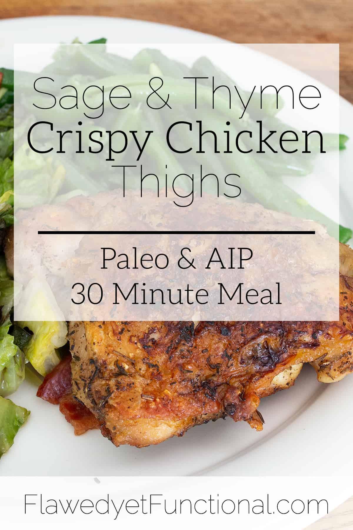Sage & Thyme Crispy Chicken Thighs | AIP & Paleo Recipe