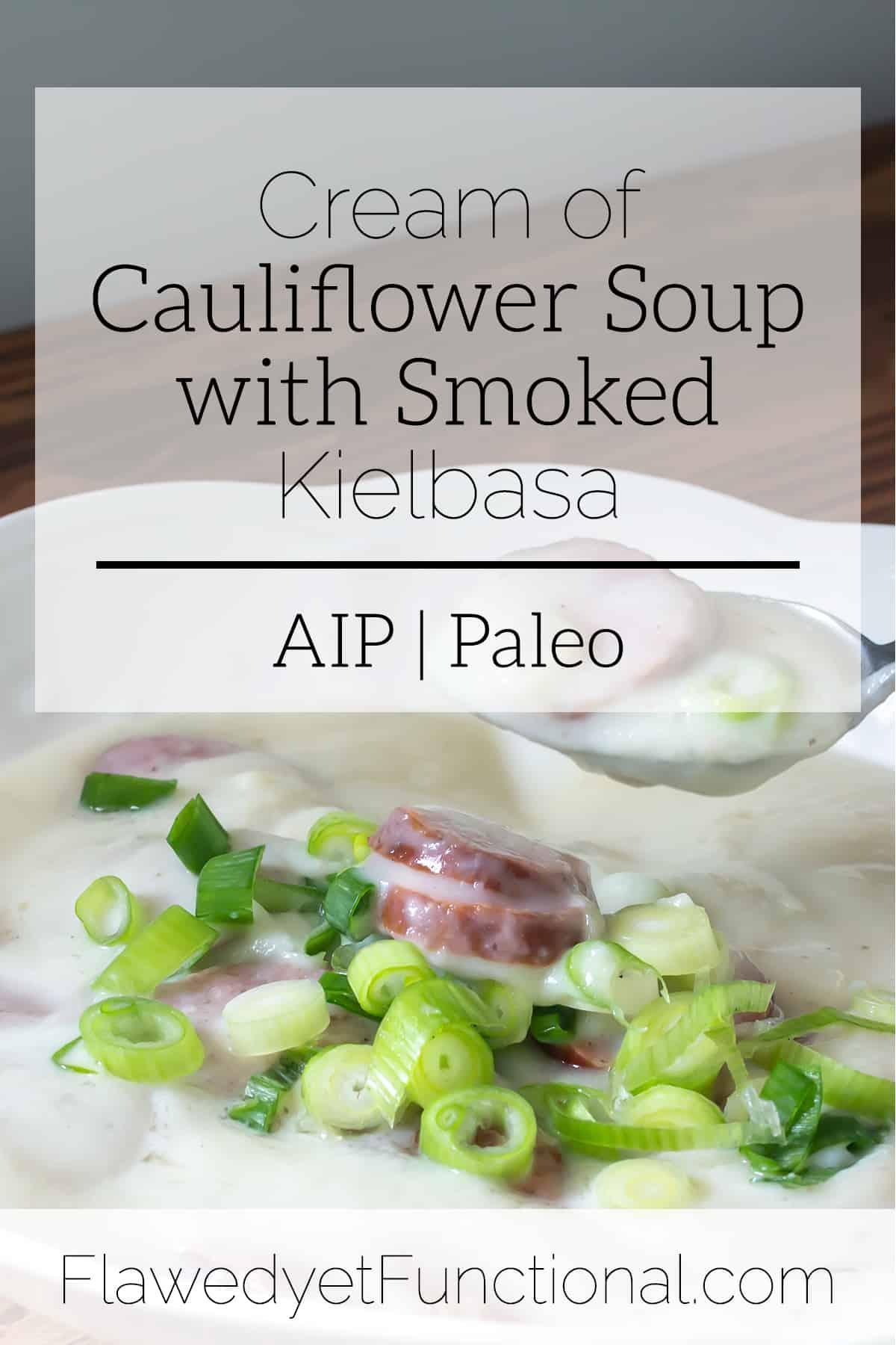 Cream of Cauliflower Soup with Smoked Kielbasa | AIP and Paleo Recipe