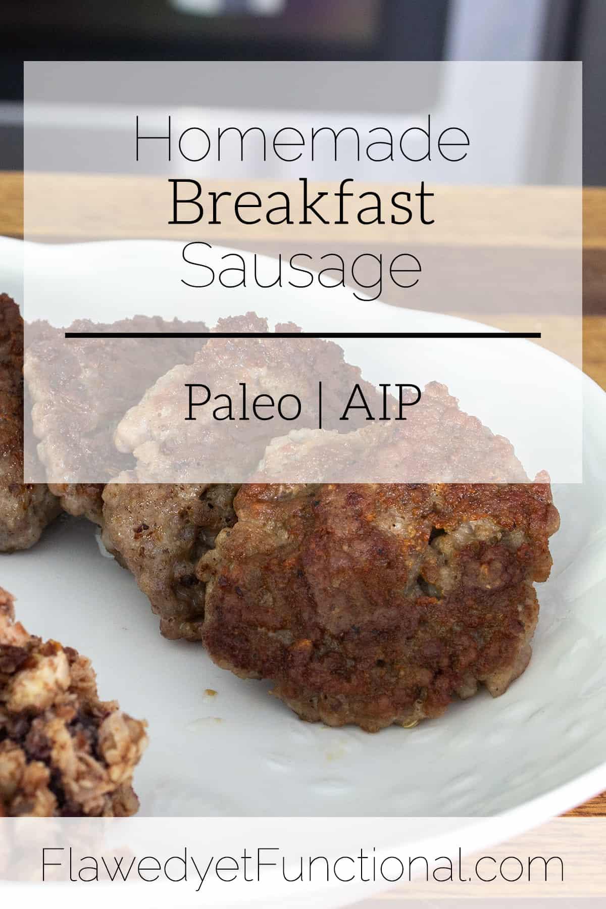 Homemade Breakfast Sausage | Paleo & AIP Recipe