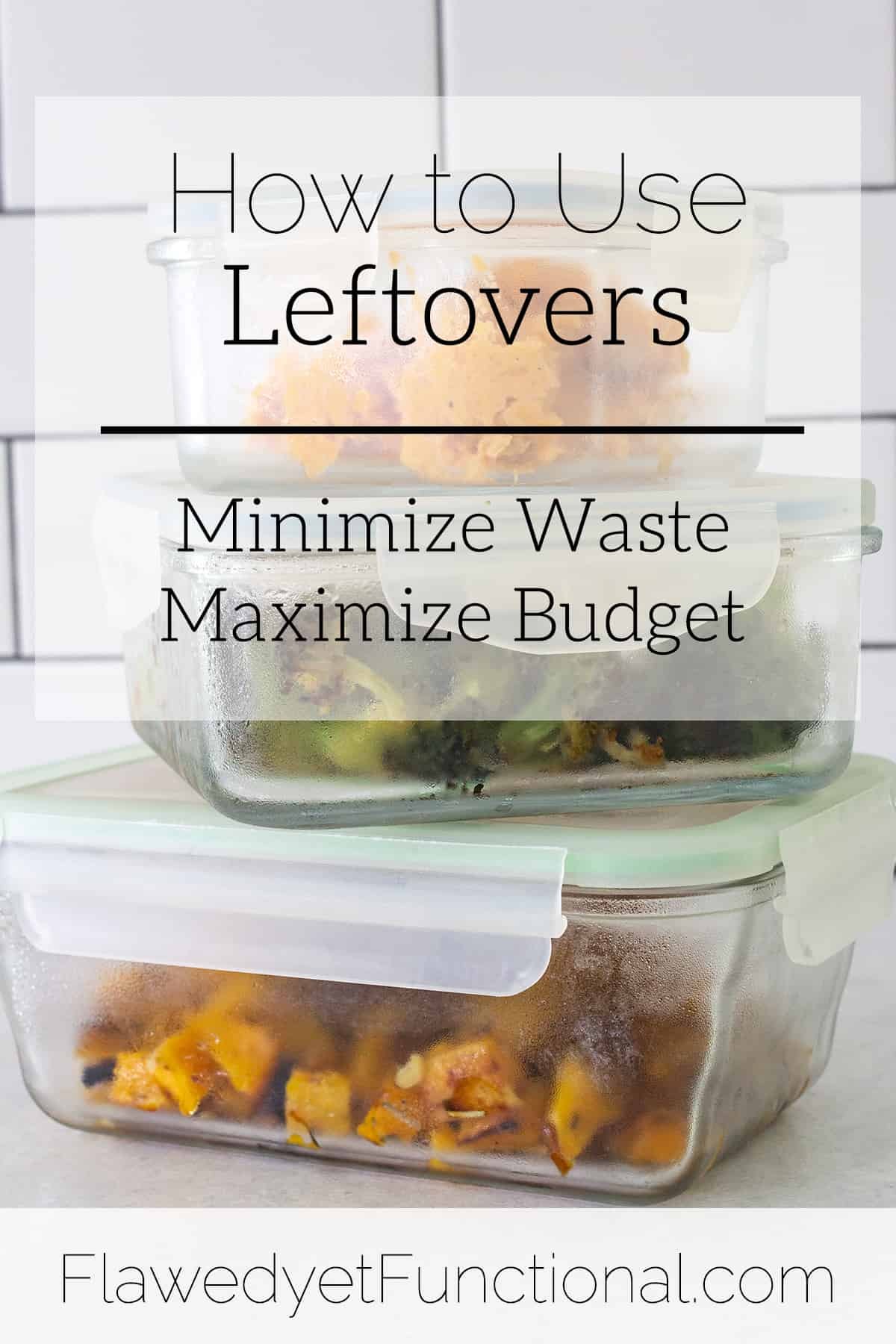 Maximizing Leftovers | How to Plan, Use, & Eat Them