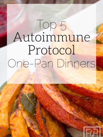Top 5 Autoimmune Protocol One-Pan Dinners | Tried & Tried Recipes
