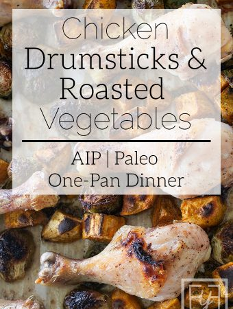 Chicken Drumsticks and Roasted Vegetables | AIP Paleo One-Pan Dinner