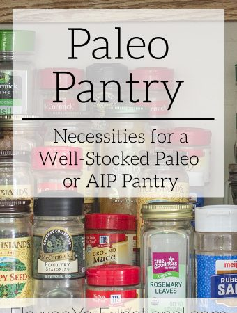 My Paleo Pantry | Essentials for Paleo and AIP Cooking