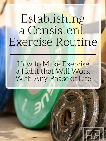 Establish a Consistent Exercise Routine | Healthy Habits