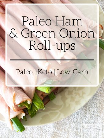 Paleo ham and green onion roll-ups