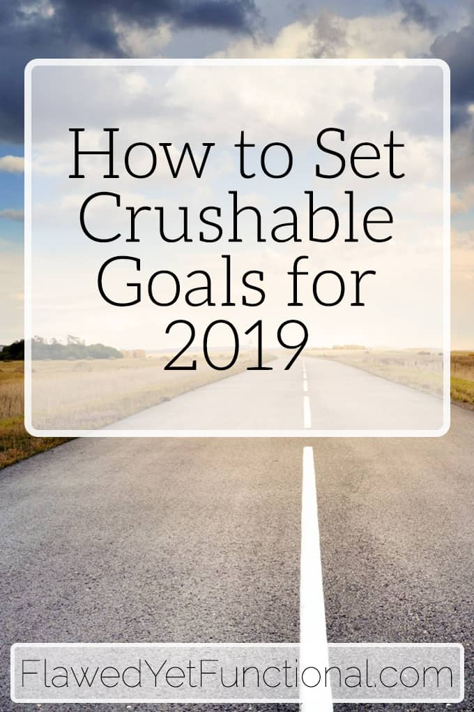 Set Crushable Goals for 2019