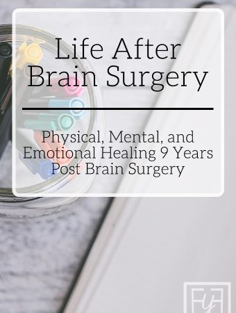 Life After Brain Surgery | Reflections on the 9 Year Anniversary of AVM Removal