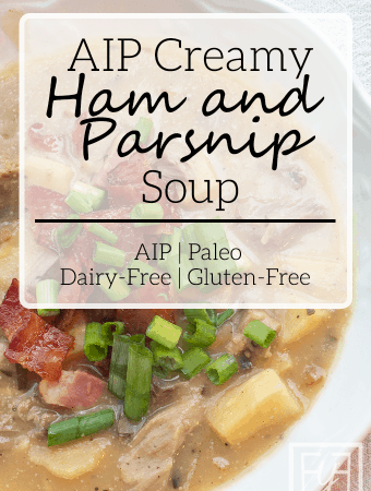 AIP Creamy Ham and Parsnip Soup