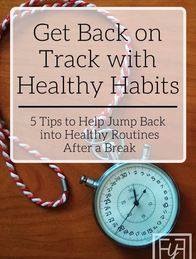 get back on track with healthy habits after the holidays