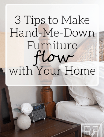 how to make hand-me-down furniture flow with your home